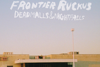 Frontier Ruckus - Deadmalls and Nightfalls