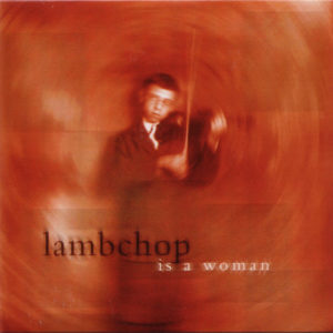Lambchop - Is a Woman