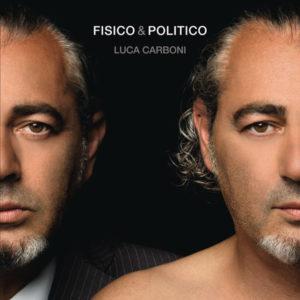 Luca Carboni - Fisico & politico