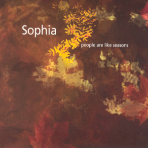 Sophia - People Are Like Seasons