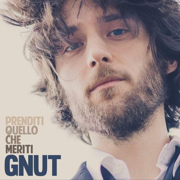 Gnut - Prenditi quello che meriti