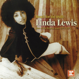 Linda Lewis - Reach for the Truth Best of the Reprise Years 1971-1974